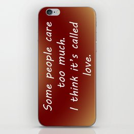 Care Too Much iPhone Skin