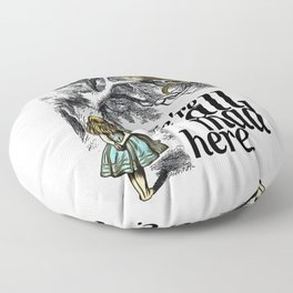 We Are All Mad Here - Alice In Wonderland Quote Floor Pillow