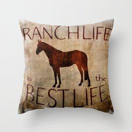 Ranch Life Best Life Throw Pillow