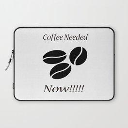 Coffee Needed Now Laptop Sleeve