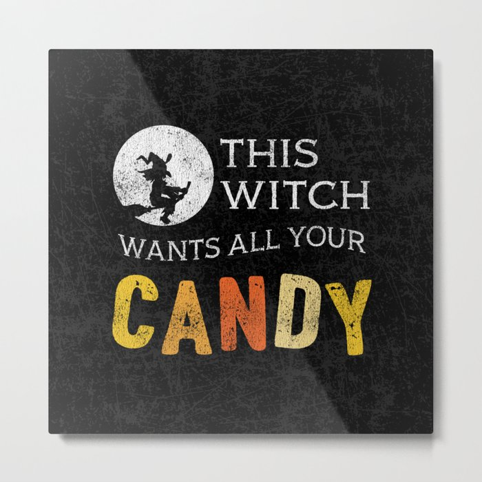 This Witch Wants All Your Candy Metal Print