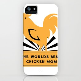 World's Best Chicken Mom Funny Mothers Day Gifts iPhone Case