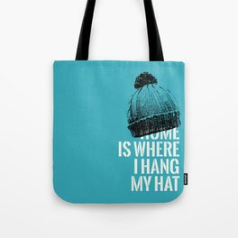 Home is Where I Hang My Hat Tote Bag