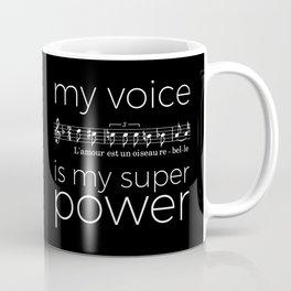 My voice is my super power (mezzo soprano, black version) Coffee Mug