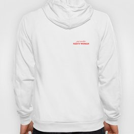 Just another Nasty Woman Hoody