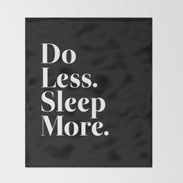 Do Less Sleep More Throw Blanket