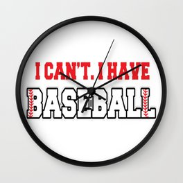 I Can't I Have Baseball Wall Clock