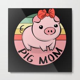 Pig Mom Sweet Mini Pig Farmer Metal Print
