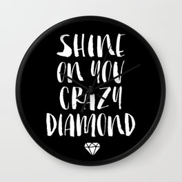 Shine on You Crazy Diamond black and white contemporary minimalism typography design home wall decor Wall Clock