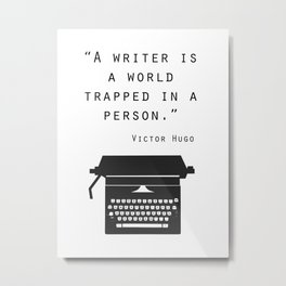 A Writer Is A World Trapped In A Person Metal Print