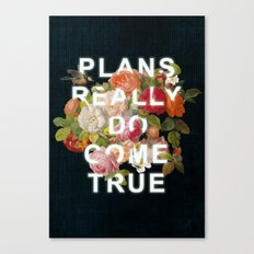 Plans Really Do Come True Canvas Print