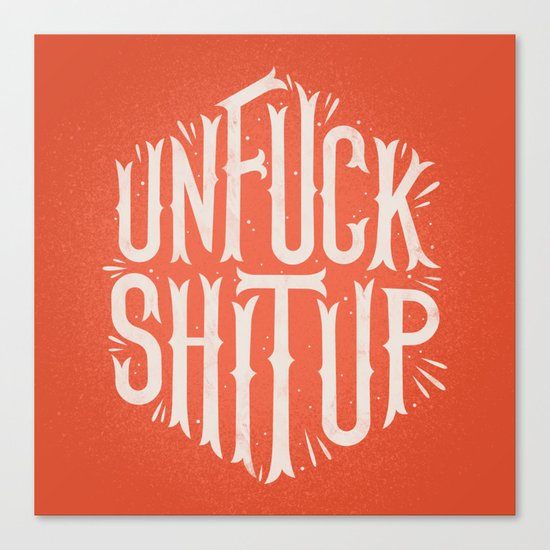 Unfuck shit up Canvas Print