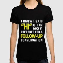 Funny Shirt I Said Hi But Not Prepared For Conversation Gift T-shirt