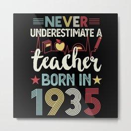 Teacher born in 1935 90th Birthday Gift Teaching Metal Print