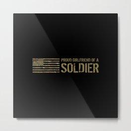 Proud Girlfriend of a Soldier Metal Print