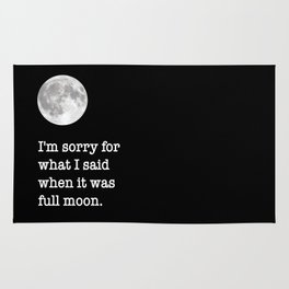 I'm sorry for what I said when it was full moon - Phrase lettering Rug