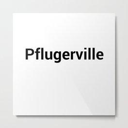 Pflugerville Metal Print
