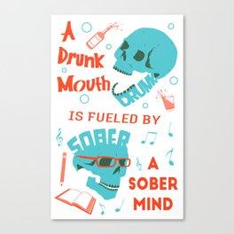 Drunk Mouth Sober Mind Skulled Canvas Print