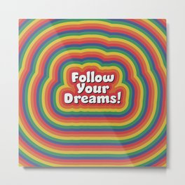 Concentric Circle Follow Your Dreams Retro Text Art Metal Print
