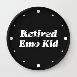 Retired Emo Kid Funny Quote Wall Clock
