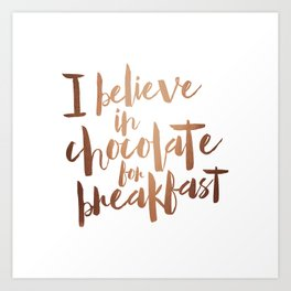 i believe in chocolate Art Print