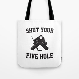 Shut Your Five Hole Tote Bag