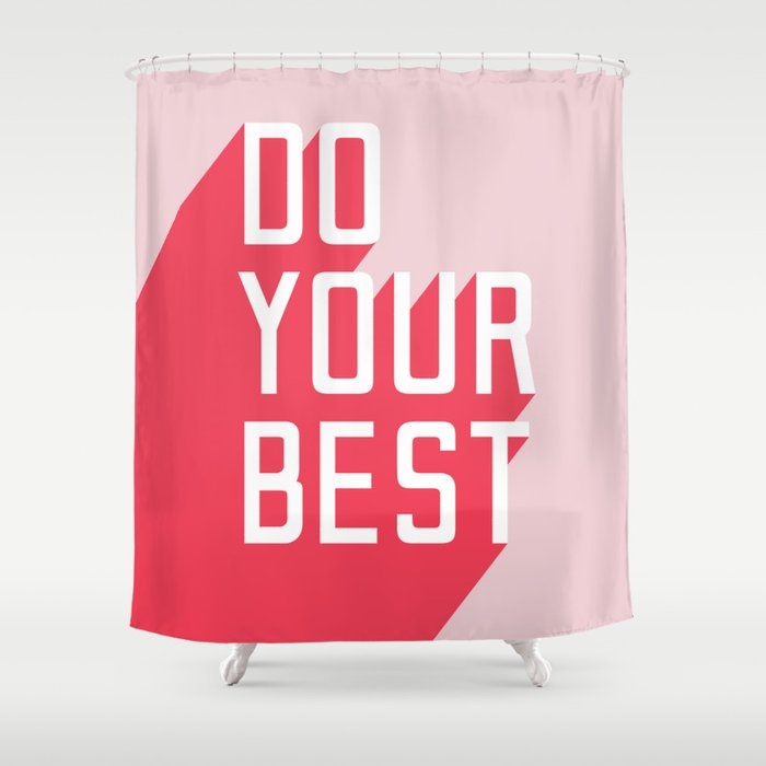 Do Your Best Shower Curtain