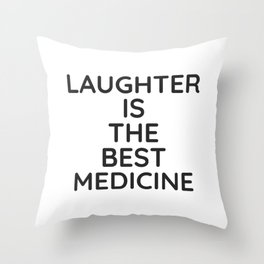 LAUGHTER IS THE BEST MEDICINE - Positive quotes Throw Pillow