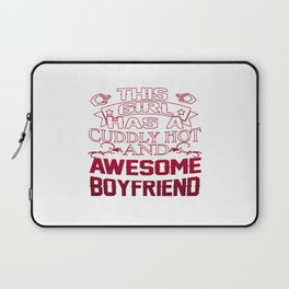 This Girl has an Awesome Boyfriend Laptop Sleeve