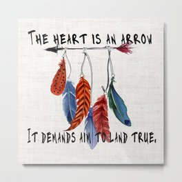 Six of Crows by Leigh Bardugo—The heart is an arrow. It demands aim to land true Metal Print