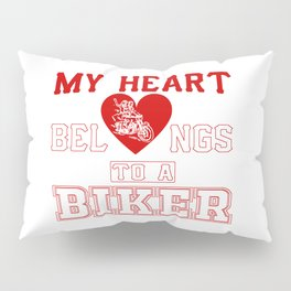 My heart belongs to a Biker Pillow Sham