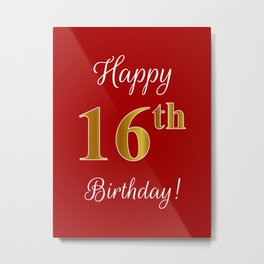 """Elegant """"Happy 16th Birthday!"""" With Faux/Imitation Gold-Inspired Color Pattern Number (on Red) Metal Print"""