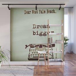 Dream Bigger Wall Mural
