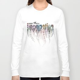 Use the Imagination Long Sleeve T-shirt