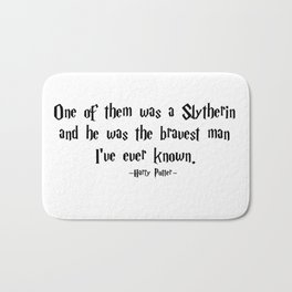 HarryPotter - He Was the Bravest Man I've Ever Known quote - HarryPotter Bath Mat