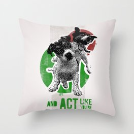 Be crazy and act like you're normal Throw Pillow