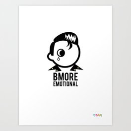 Bmore Emotional Art Print