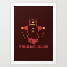 Training to  kill humans Art Print
