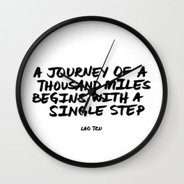 A Journey of a Thousand Miles Begins with a Single Step Lao Tzu Wall Clock