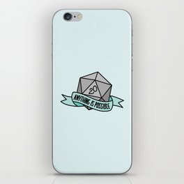 Anything is Possible D20 iPhone Skin