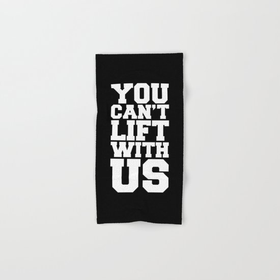 Can't Lift With Us Funny Quote Hand & Bath Towel