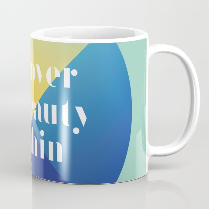 Discover the beauty within Coffee Mug