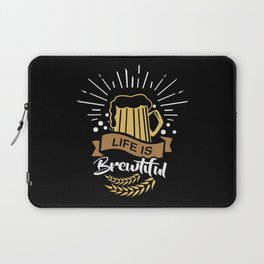 Life is Brewtiful | Beer Brewer Oktoberfest Laptop Sleeve