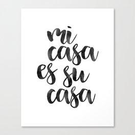 HOME SWEET HOME, Mi Casa Es Su Casa,It's So Good To Be Home,Home Decor Wall Art,Home Sign,Home Poste Canvas Print