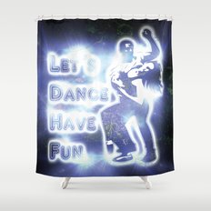 lets dance have fun Shower Curtain