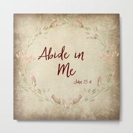 Abide in Me Bible Verse Metal Print