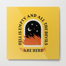 Hell Is Empty Metal Print