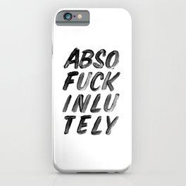 Absolutely monochrome typography poster in black-and-white black and white home decor wall art iPhone Case