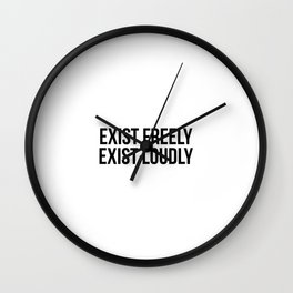 Exist freely exist loudly Wall Clock