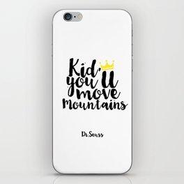 Kids Gift Kid you'll move mountains Nursery Decor Nursery Wall art Kids Print Children Quote iPhone Skin